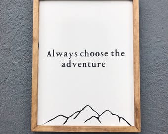 Always choose the adventure