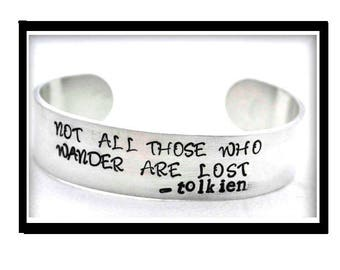 Aluminum Cuff Bracelet Stamped Jewelry All Who Wander Are Not Lost Tolkien Quote Personalized Graduation Gift