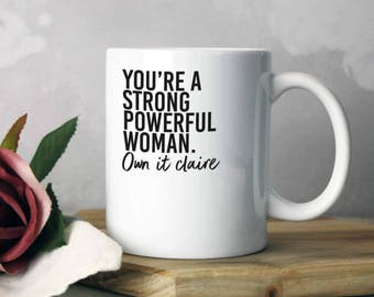 Feminist Mug - Personalised Own It Mug - Gifts for Women - Strong, Powerful Woman - Gifts for Friends - Birthday Mug - Birthday Gift - Funny