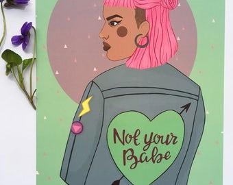 Not your babe-feminist art print