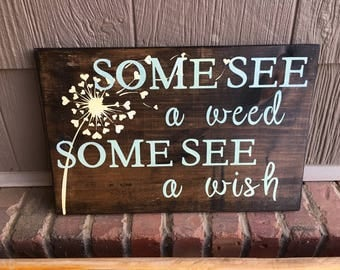 Some see a weed some see a wish 11 x 17 hand painted sign