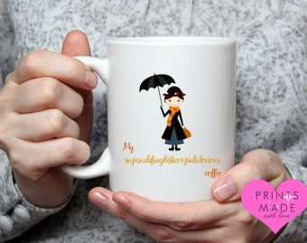 Mary Poppins themed supercalifragilisticexpialidocious mug tea coffee mug