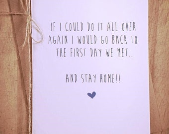 I would stay hope, happy valentines day anniversary funny greeting card