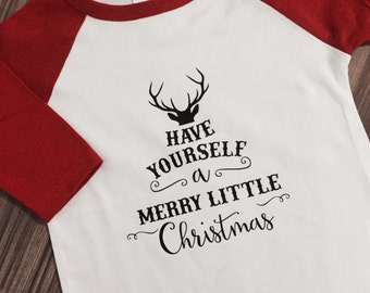 Have Yourself a Merry Little Christmas Toddler Raglan; Christmas Raglan; Boy Girl Christmas Raglan