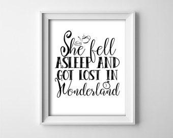 """INSTANT DOWNLOAD 8X10"""" printable digital art - She fell asleep and got lost in Wonderland - Nursery\Teen wall art - Alice in Wonderland"""
