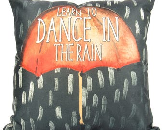 Learn to Dance in the Rain - Pillow Cover