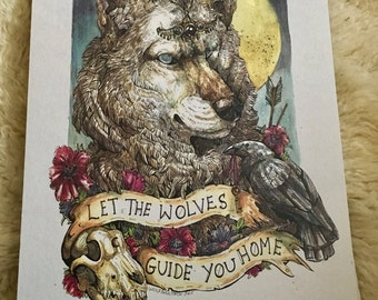 Let the wolves guide you home- PRINT