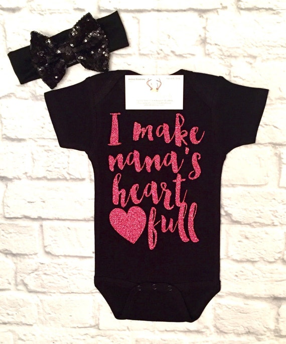 Baby Girl Clothes Nana Shirts I Make Nana s heart full