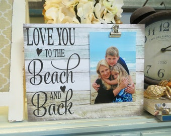 """Wood Picture Frame, """"Love You to the Beach and Back"""", Beach Picture Frame, Beach Decor, Beach Wedding Frame, Family Beach Vacation Frame"""