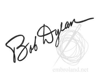 Bob Dylan Signature Autograph - Machine Embroidery Design - Instant Download - Four sizes
