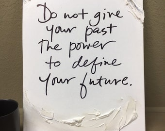 Inspirational hand painted quote