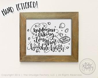 Take A Bath Printable File, Happiness Is Taking A Bubble Bath DIY Print, Hand Lettered Wall Art, Bathroom Decor, Bathroom Clipart, Bathing