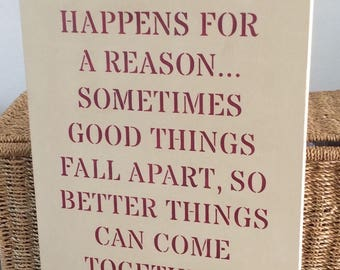 Wooden shabby chic plaque - Everything happens for a reason - M Monroe