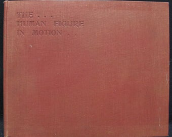 The Human Figure In Motion (Hardcover) by Eadweard Muybridge 1931