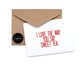 I Love the Way You Say Sweet Tea. Card and Envelope