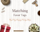 Matching Favor Tags, Custom favor Tags, personalized Favor Tags, PRINTABLE, DIY Favor Tags