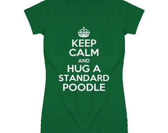 Keep Calm And Hug Standard Poodle Rescue Dog T Shirt