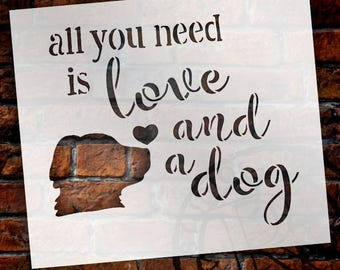 All You Need - Dog - Word Art Stencil - Select Size - STCL1855 - by StudioR12