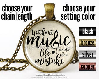 """Nietzsche Quotation Necklace """"Without Music Life Would Be A Mistake"""" Pendant - Musical Quote Jewelry"""