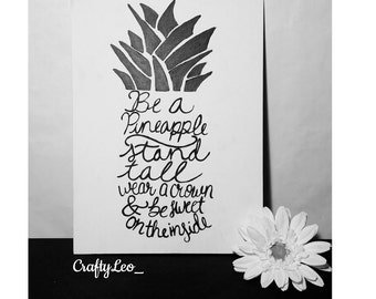 Be a Pineapple, stand tall, wear a crown and be sweet on the inside.