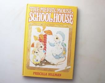 Children's Mouse Tales - Priscilla Hillman's Merry-Mouse Schoolhouse, 1980, Vintage Child's Book