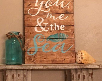 You Me and the Sea Wooden Beach Sign