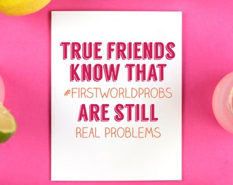 First World Probs Card, Friendship, Just Because