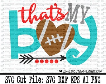 Football SVG, Cut file, That's my boy football svg file socuteappliques, SvG Sayings, football svg, football sister svg, football mom svg