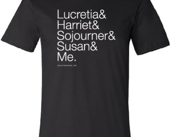 Lucretia Harriet Sojourner Susan and ME History - Womens March on Washington Shirt