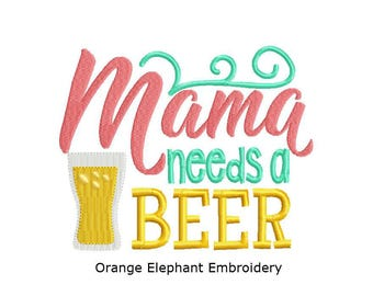 Mama Needs A Beer Unique Urban Machine Embroidery Design digital File