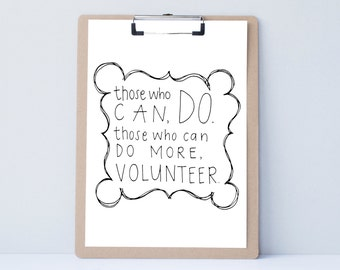 Those Who Can Do More, Volunteer home art,motivational office print, typography teacher gift,mother sister holiday present, home decor quote