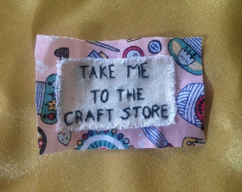 Take me to the craft store embroidered patch