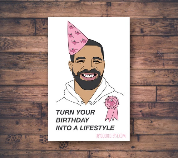 Printable Drake Birthday Card Turn Your Birthday Into a – Drake Birthday Card