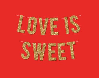 """Gold Sparkly """"LOVE IS SWEET"""" Banner - digital printable instant download"""