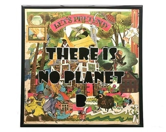 No Planet B Original Vinyl Record Cover Framed Collage Art Environmental Protection Save the Animals Whimsical Protest Piece
