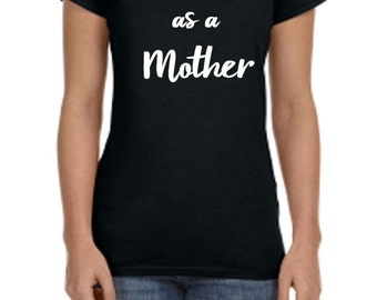 Tired As A Mother - Mom Shirt - Funny Mom Shirt - Mom Is Tired - Motherhood Shirt - Funny Motherhood Shirt - Funny Tshirt - Mom Life Shirt