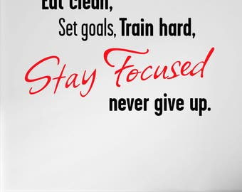 Eat Clean Stay Focused. Wall Decal Quote Gym Exercise Training Fitness Health Run