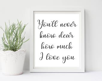 You'll Never Know Dear How Much I Love You, Nursery Wall Art, Nursery Art, Love Print, I Love You Print, Black And White Wall Art, Baby Art