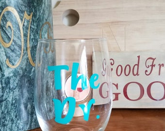 The Dr. Wine Glass, Doctorate Gift, Doctorate Graduation Gift, Doctorate Wine Glass, Ed.D, Ph.D, Doctor Gift, Doctorate Graduate Gift, DNS