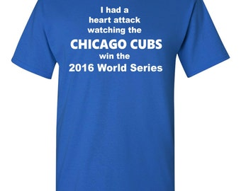 Chicago Cubs Heart Attack Shirt, Cubs World Series Shirt, I had a heart attack watching the world series