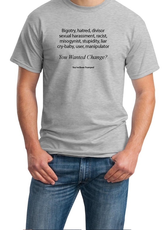 You Wanted Change? (You've Been Trumped) Mens Ash Gray T-shirt