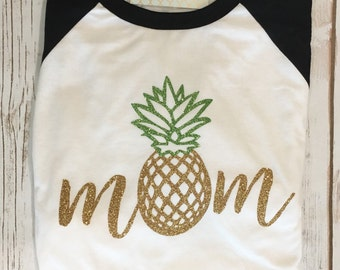 Pineapple mom shirt, shirt, raglan shirt, baseball shirt, baseball shirt, pineapple shirt, adult raglan shirt, pineapple mom, pineapple