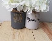 Mermaid Mason Jars. I'm Done Adulting, Lets Be Mermaids. Mermaid Mason Jars. Done Adulting Jars, Mermaid Flower Jars. Gray Mason Jars.
