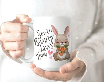 Funny Pun Mug - Some Bunny Loves You - Bunny Mug - Bunny Person Mug - Bunny Coffee Mug - Bunny Coffee Cup - Rabbit Owner Gift