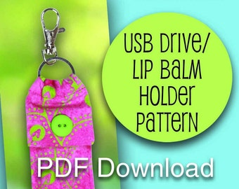 PDF Sewing Pattern USB Flash Drive/Lip Balm Holder With Closure