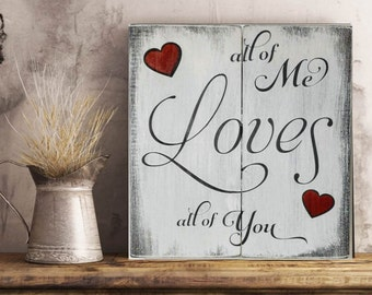 Anniversary Gift - Anniversary Gift for Her -  All Of Me Loves All Of You Sign - Wood Anniversary Gift For Him - 5th Anniversary Gift