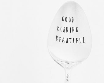 Good Morning Beautiful / spoon / Handsome / Gorgeous / Present for her / Stamped teaspoon / Gift for Girlfriend / Engraved Gift / Impression