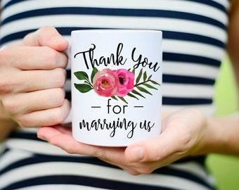 Thank you for Marrying us Mug, Wedding Officiant Gift, Gift for Wedding Officiant,  Mug for Wedding Officiant, Wedding Officiant Mug, Floral