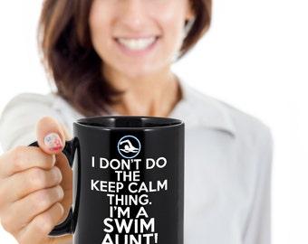 I Don't Do the Keep Calm Thing - Swim Aunt 11oz Coffee Mug