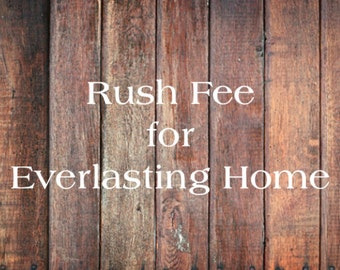 Rushed Fee for Everlasting Home